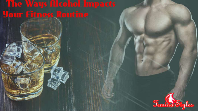 Alcohol Impacts Your Fitness